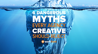 6 Dangerous Myths Every Agency Creative Should Reject