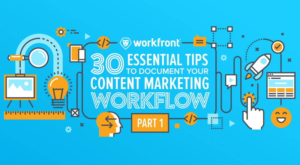 30 Essential Tips to Document your Content Marketing Workflow