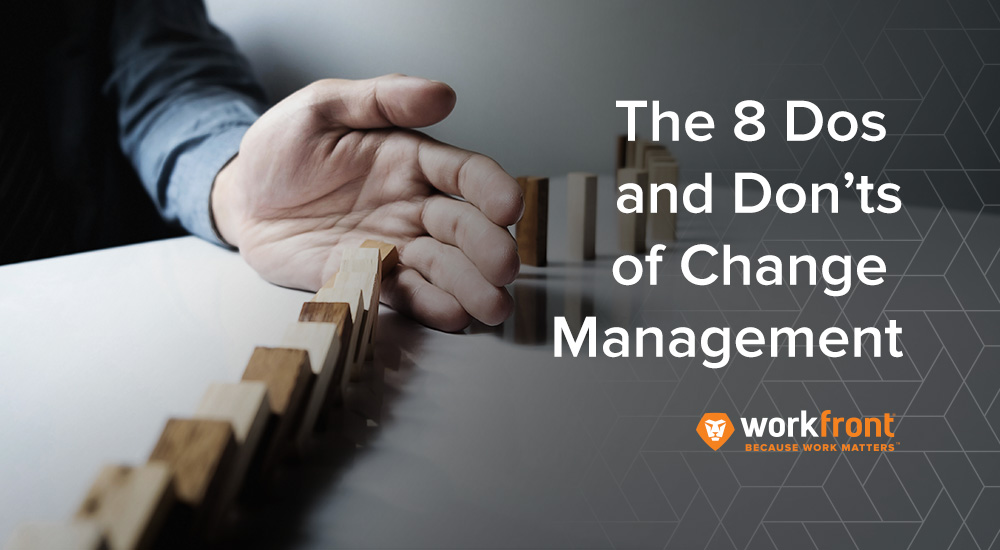 The 8 Dos and Dont's of change management