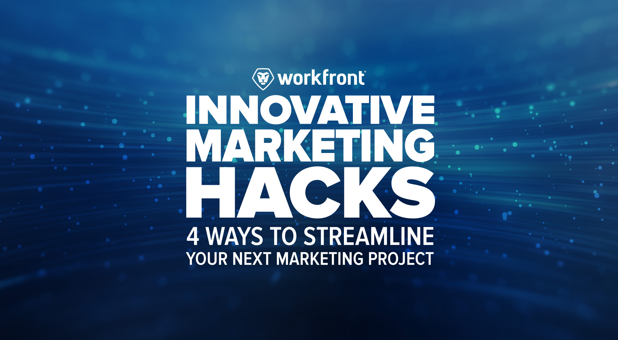 4 Ways to Streamline Your Next Marketing Project