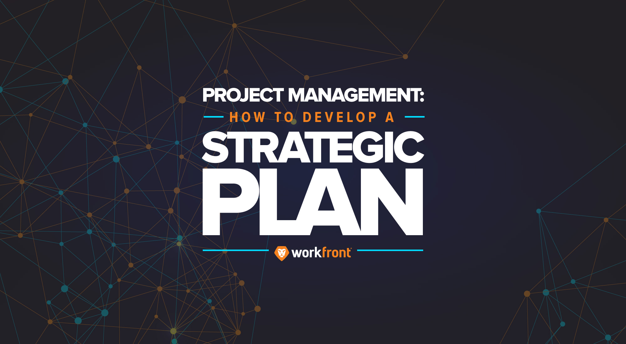 Project Management: How to Develop a Strategic Plan | Workfront