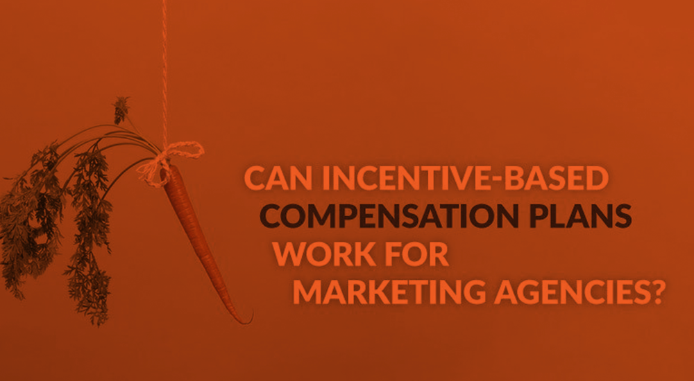 incentive-based compensation plan work for marketing agencies