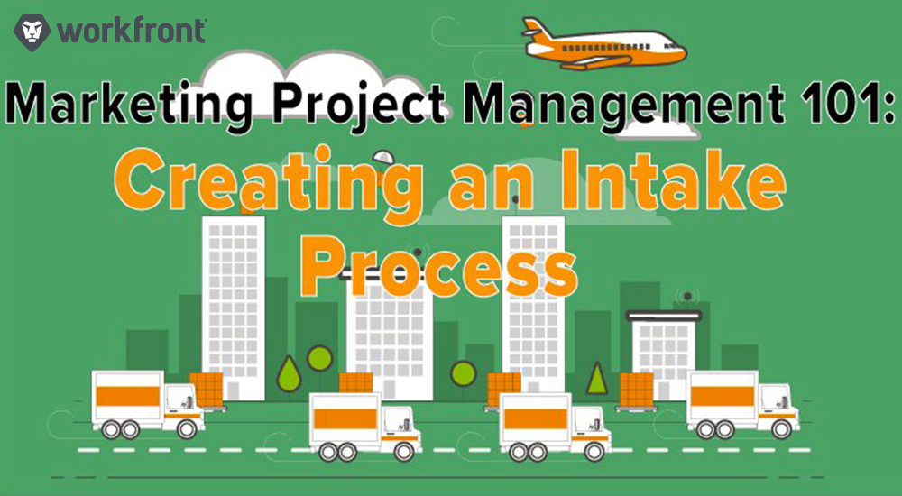 Marketing Project Management 101: Intake Process