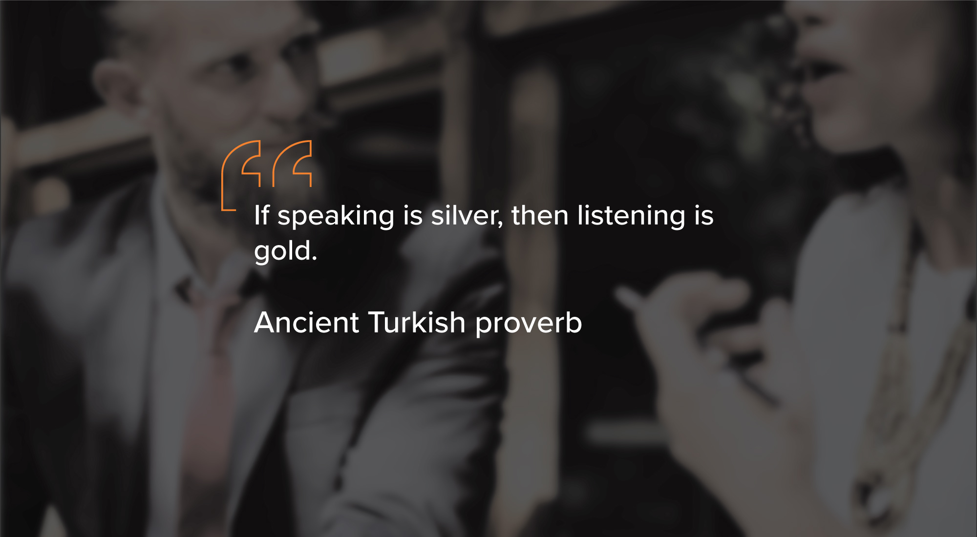 listening is gold Turkish proverb