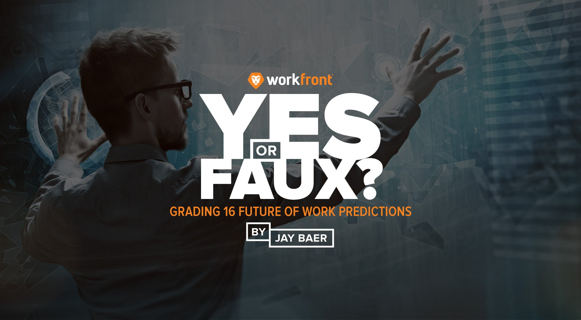 Yes or Faux—Grading 16 Future of Work Predictions