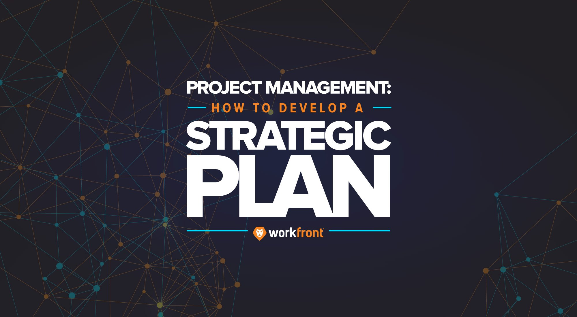 Project Management How To Develop A Strategic Plan Workfront