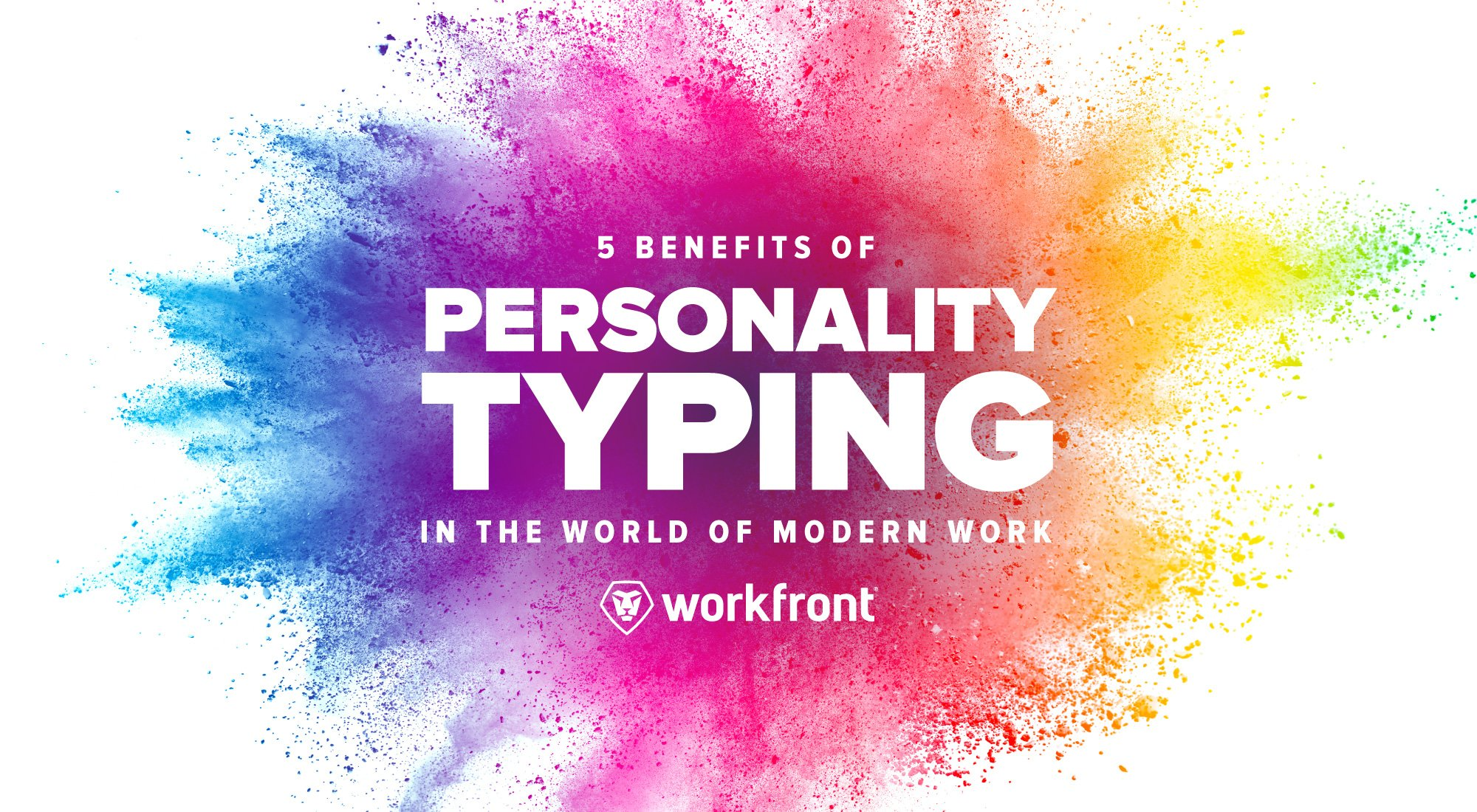 5 benefits of personality typing in the world of modern work workfront