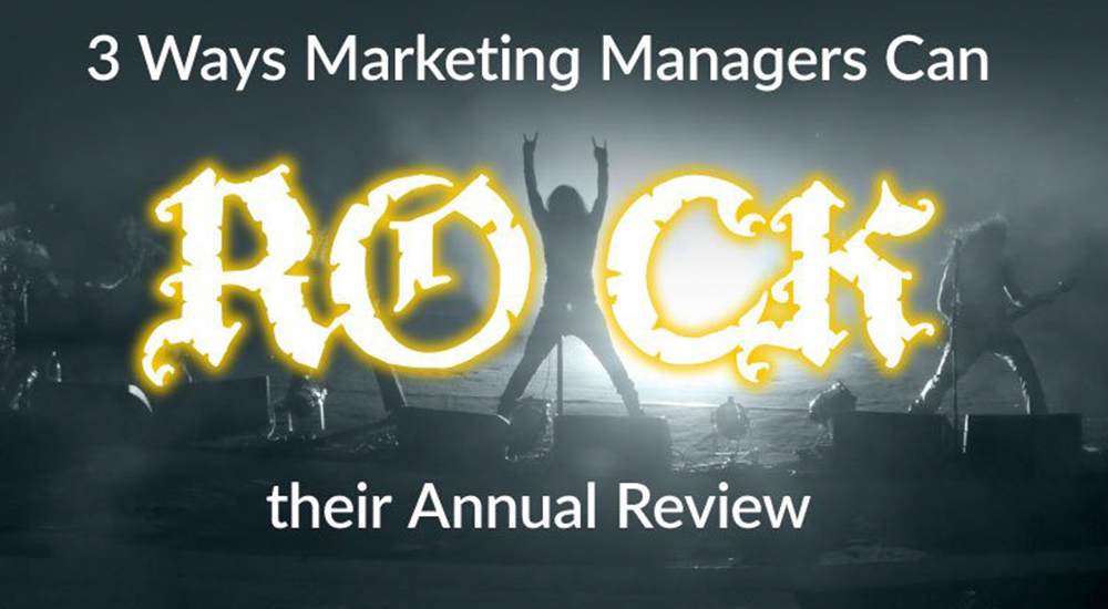 3 Ways Marketing Managers Can Rock their Annual Review
