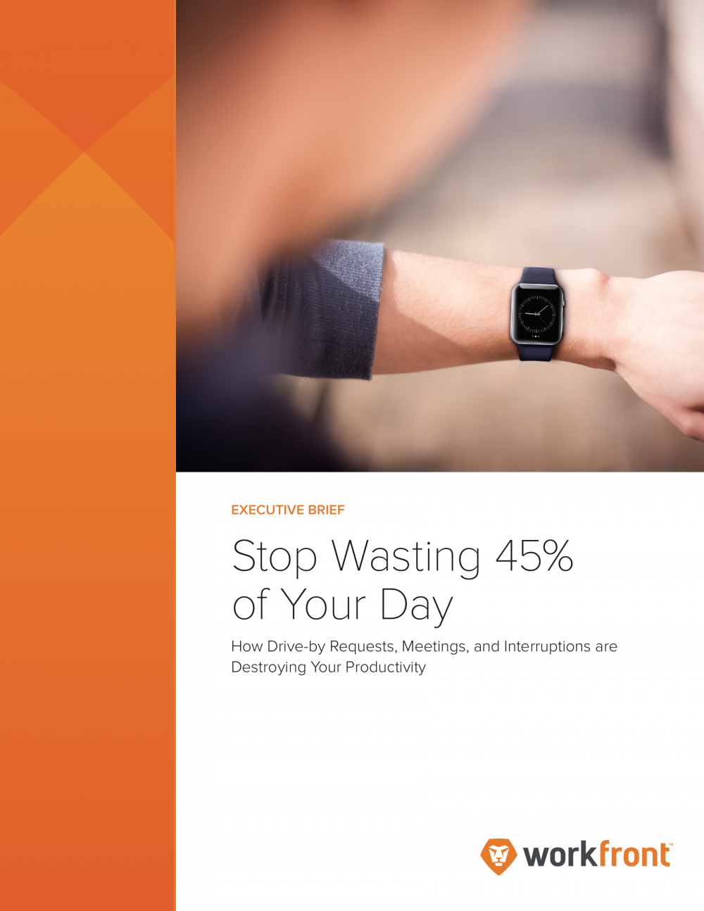 Stop Wasting 45% of Your Day