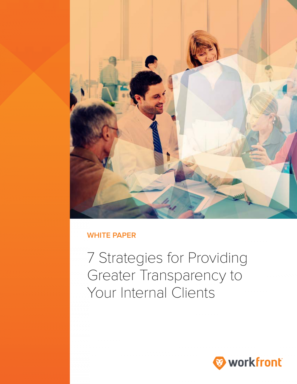 7 Strategies for Providing Greater Transparency to Your Internal Clients