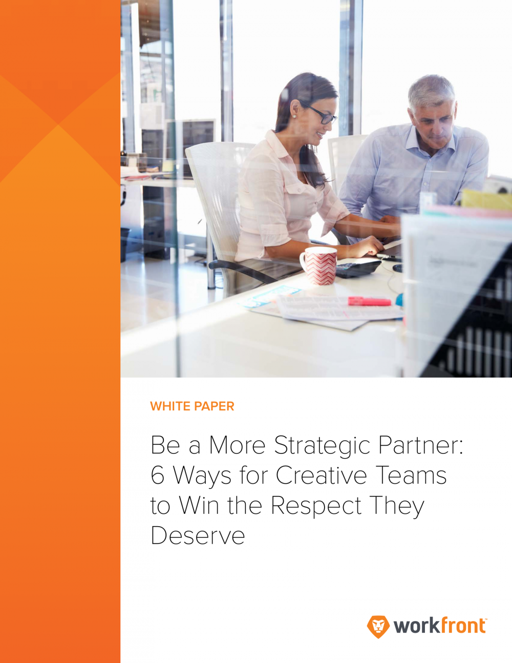 Be a More Strategic Partner: 6 Ways for Creative Teams to Win the Respect They Deserve