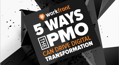 5 Ways the PMO Can Drive Digital Transformation