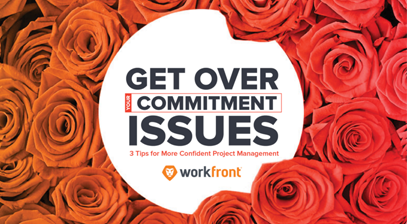 Get Over Your Commitment Issues