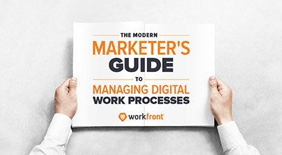 Modern Marketers Guide to Managing Digital Work Processes