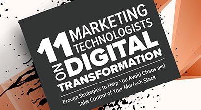 11 marketing technologists on digital transformation