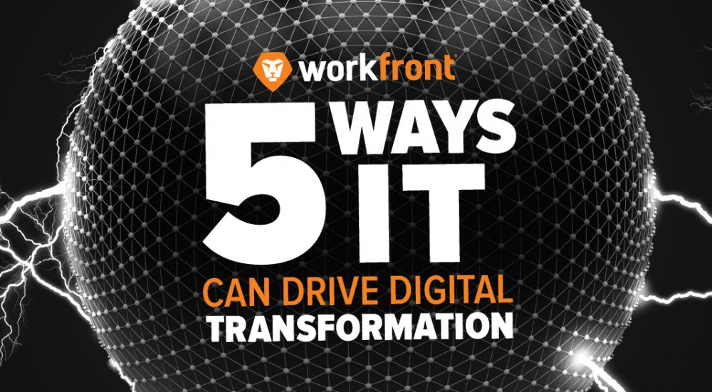 5 Ways IT Can Drive Digital Transformation
