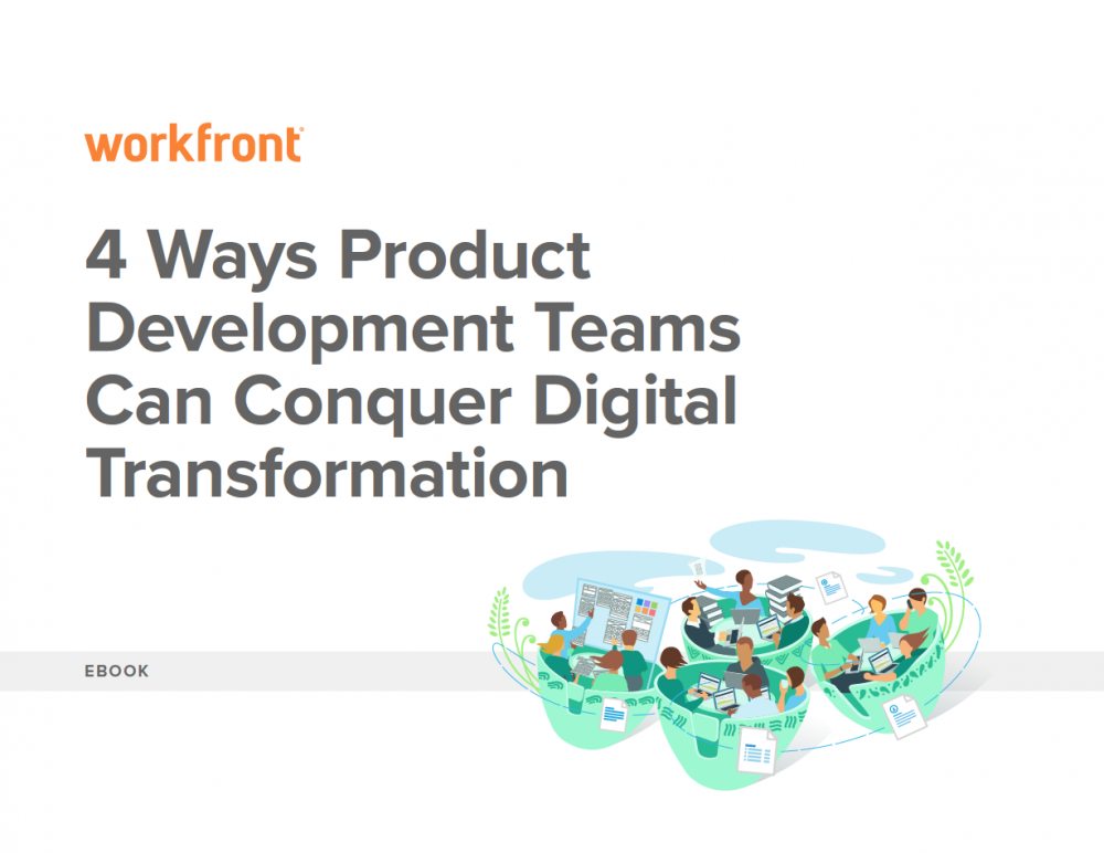 4 Ways Product Development Teams Can Conquer Digital Transformation