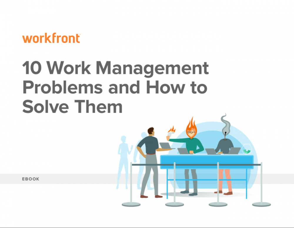 10 Work Management Problems and How to Solve Them