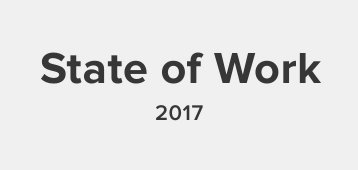 2017 State of Work