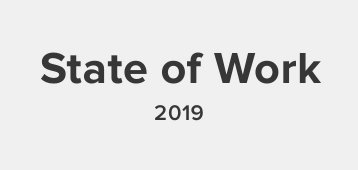 2019 State of work.