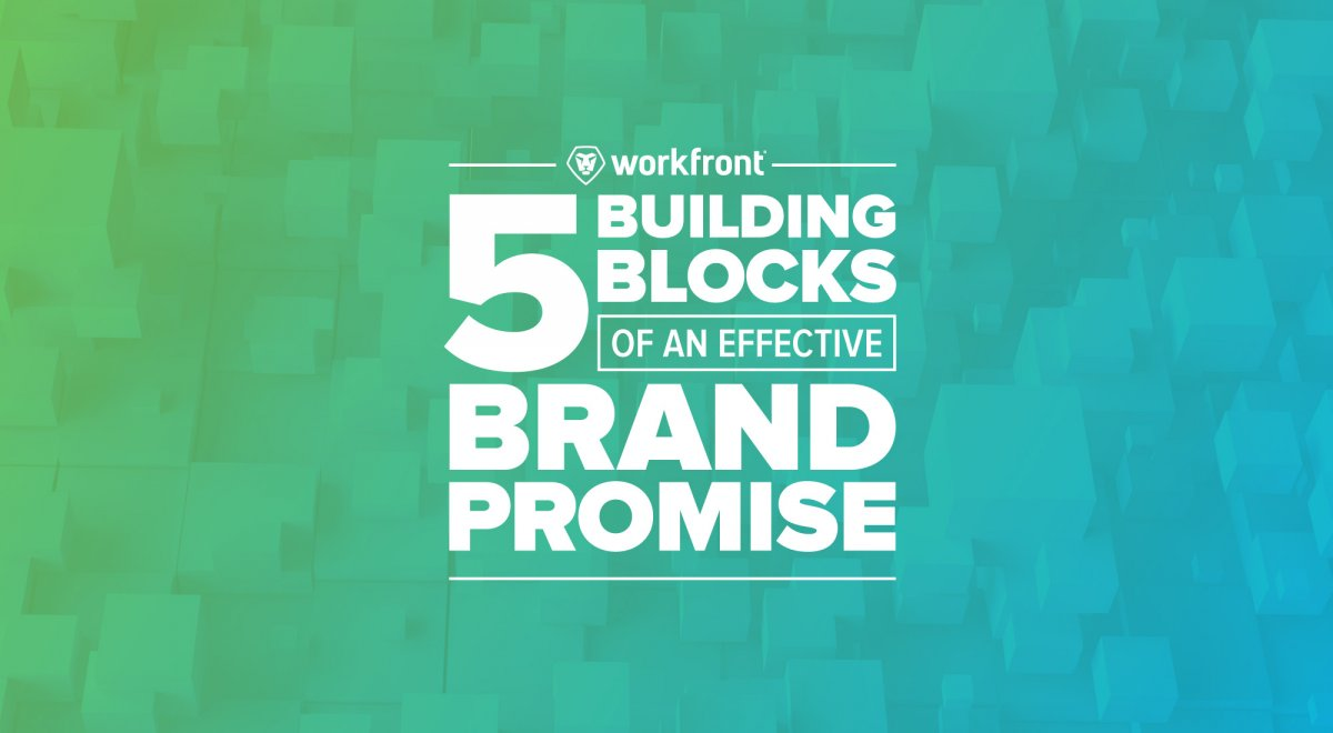 The 5 Building Blocks Of An Effective Brand Promise