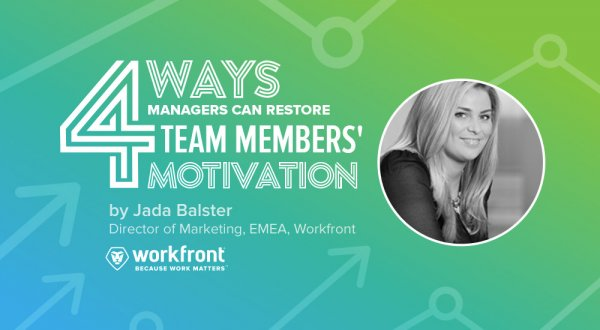 4 Ways Managers Can Restore Team Members' Motivation