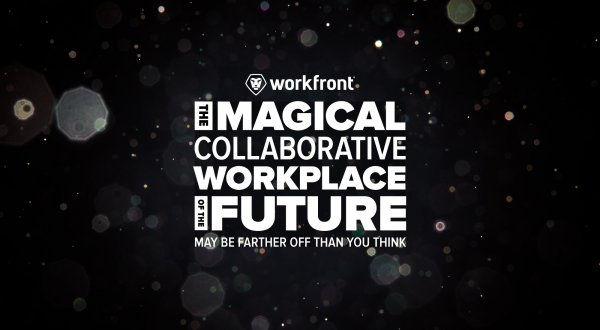 The Magical Collaborative Workplace of the Future May be Farther Off Than You Think