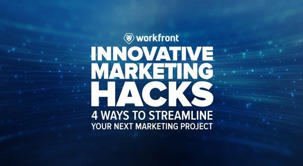 4 Ways to Streamline Your Next Marketing Project