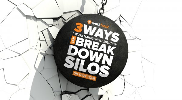 3 Ways a Work Management Solution can Break Down Silos on Your Team