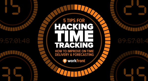 5 Tips For Hacking Time Tracking: Improve On-Time Delivery & Forecasting