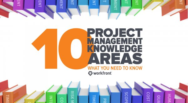 10 Project Management Knowledge Areas: What You Need to Know