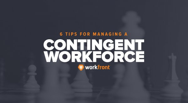 6 Tips for Managing a Contingent Workforce