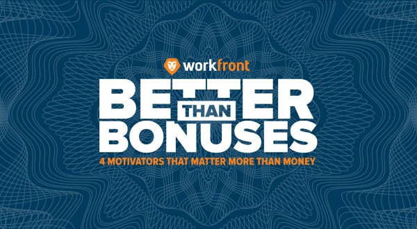 Better than Bonuses: 4 Motivators that Matter More than Money