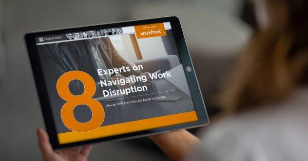 8 Experts on Navigating Work Disruption