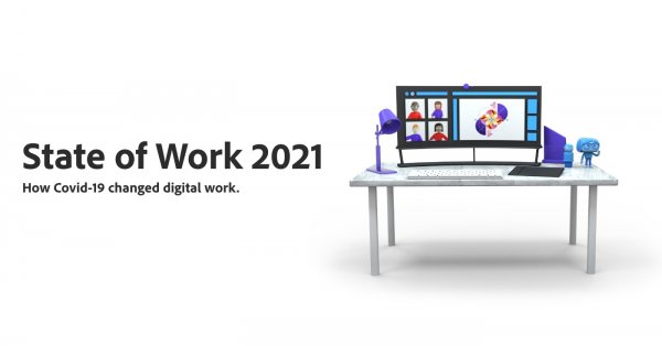 State of Work 2021: How COVID-19 changed digital work.