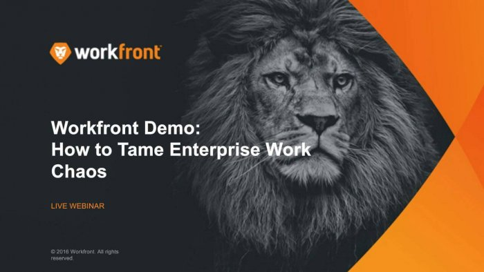 Workfront Demo: How To Tame Enterprise Work Chaos