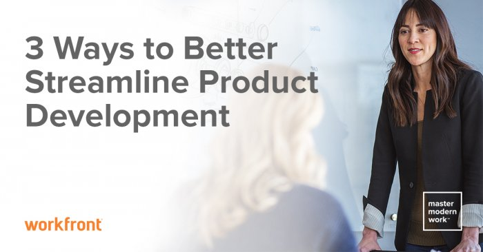 3 ways to better streamline product development