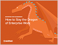 Infographic: How to Slay the Dragon of Enterprise Work