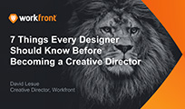 7 Things Every Designer Should Know Before Becoming a Creative Director